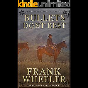Bullets Don't Rest (Westward Saga Western) (A Western Adventure Fiction)
