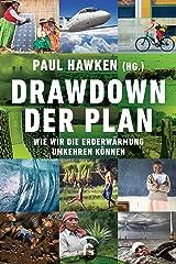 Drawdown - der Plan: Wie wir die Erderwärmung umkehren können (German Edition) Kindle Edition