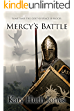 Mercy's Battle (He Who Finds Mercy Book 3)