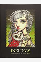 INKLINGS colouring book by Tanya Bond: Coloring book for adults & children, featuring 24 single sided fantasy art illustrations by Tanya Bond. In this ... & other charming creatures. (Volume 1)