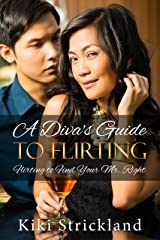 A Diva's Guide to Flirting: Flirting to Find Your Mr. Right Kindle Edition