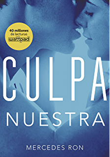 Culpa nuestra (Culpables 3) (Spanish Edition)
