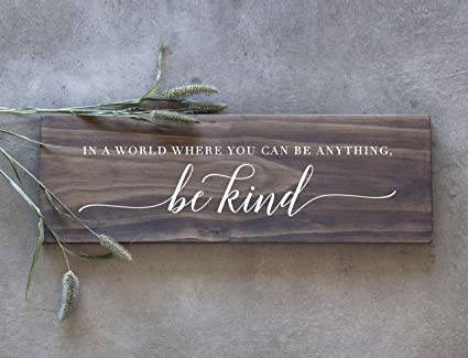 Amazoncom Custom In A World Where You Can Be Anything Be Kind Sign