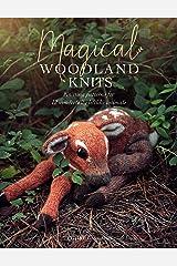 Magical Woodland Knits: Knitting patterns for 12 wonderfully lifelike animals Kindle Edition