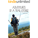 Adventures of a Trail Stooge (English Edition)