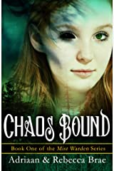 Chaos Bound (Mist Warden Book 1) Kindle Edition
