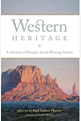 Western Heritage: A Selection of Wrangler Award-Winning Articles (The Western Legacies Series Book 9) Kindle Edition