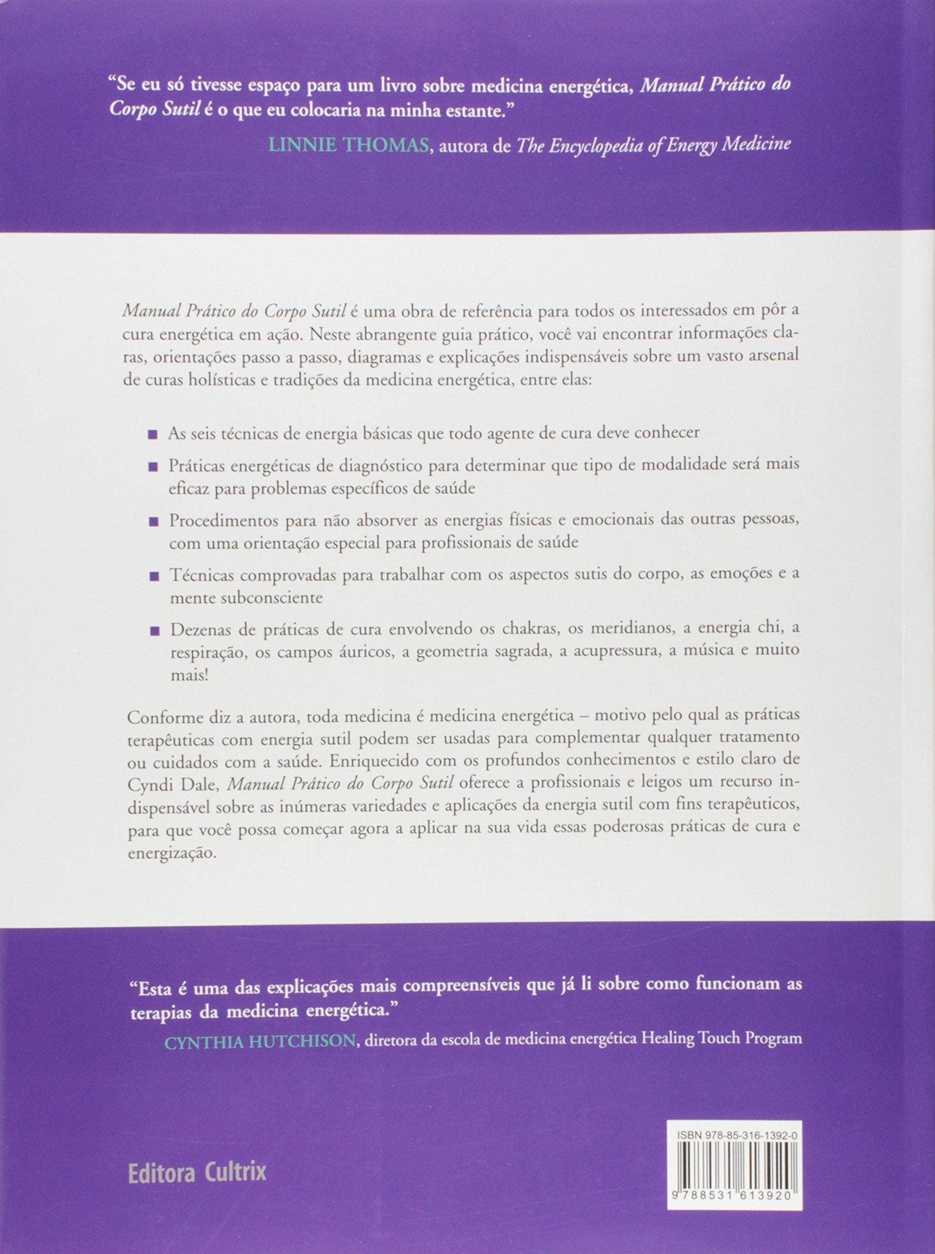 Manual pratico do corpo sutil o guia definitivo para compreender a cura energetica cyndi dale 9788531613920 amazon com books