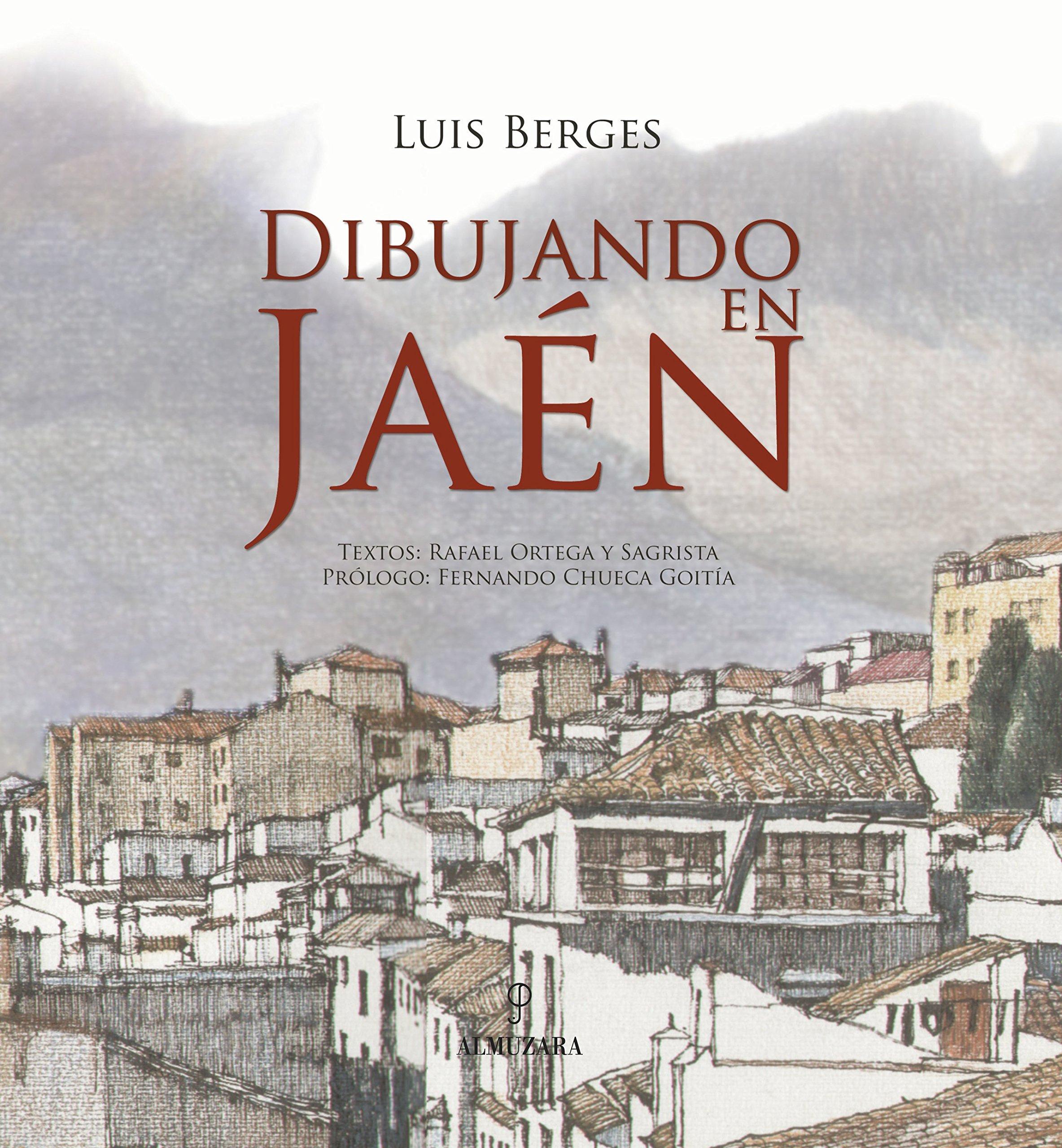 Dibujando en Jaén (Andalucía): Amazon.es: Berges Roldán, Luis: Libros