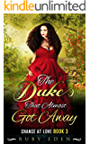 The Duke That Almost Got Away: Regency Romance (Chance at Love Book 3)