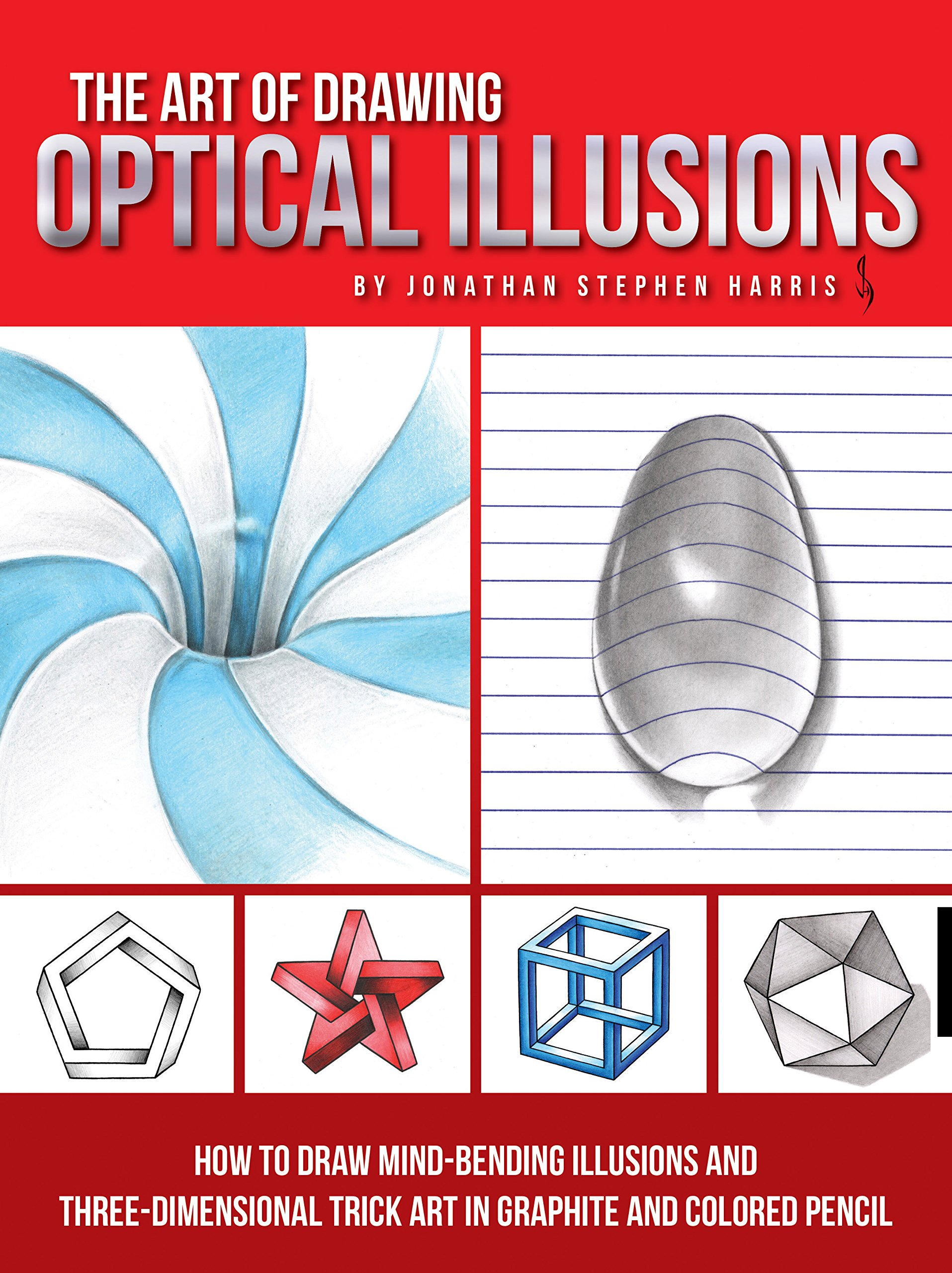 The Art Of Drawing Optical Illusions How To Draw Mind Bending Illusions And Three Dimensional Trick Art In Graphite And Colored Pencil Art Of Techniques Harris Jonathan Stephen 9781633223554 Amazon Com Books