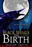 The Birth (Black Wings Book 1)