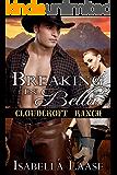 Breaking in Bella (Cloudcroft Ranch Book 1) (English Edition)