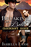 Breaking in Bella (Cloudcroft Ranch Book 1)