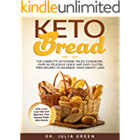 Keto Bread: The Complete Ketogenic Paleo Cookbook. Over 80 Delicious Quick and Easy Gluten Free Recipes to Maximize Your…