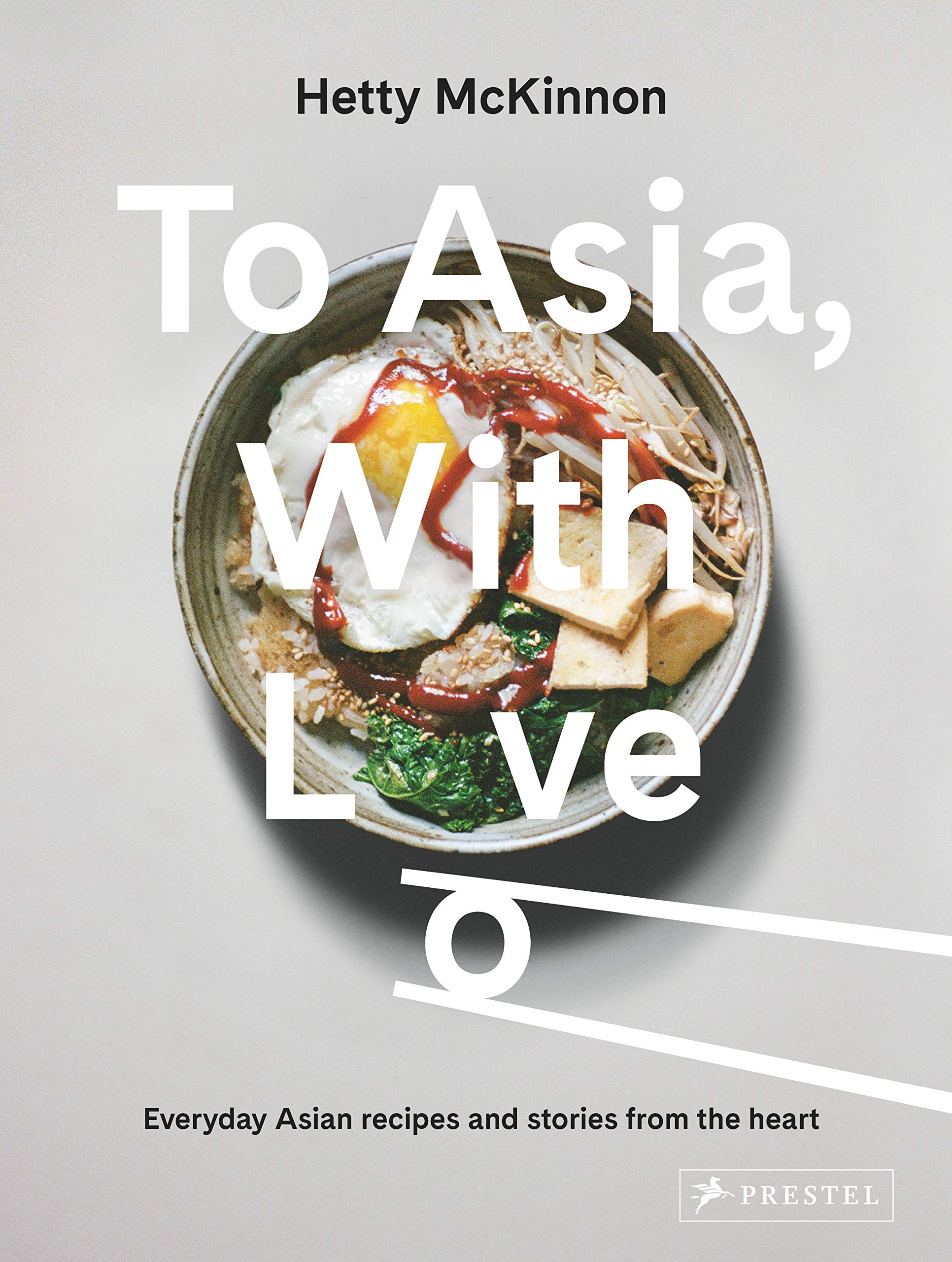 To Asia With Love Everyday Asian Recipes And Stories From The Heart Mckinnon Hetty 9783791386836 Amazon Com Books