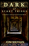 Dark and Scary Things: A Sensitive's Guide to the Paranormal World
