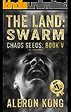 The Land: Swarm: A LitRPG Saga (Chaos Seeds Book 5) (English Edition)