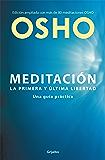 Meditación (Edición ampliada con más de 80 meditaciones OSHO): Una guía práctica (Spanish Edition)