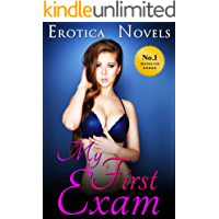 My First Exam: Medical Age Play Erotica, Erotic Romance, Billionaire Romance, BDSM, Bondage, A First Time Sexual Erotica Romance Short Story About a Young Girl And Her Older Sexy Doctor, Anthology