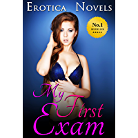 My First Exam: Medical Age Play Erotica, Erotic Romance, Billionaire Romance, BDSM, Bondage, A First Time Sexual Erotica Romance Short Story About a Young ... Sexy Doctor, Anthology (English Edition)