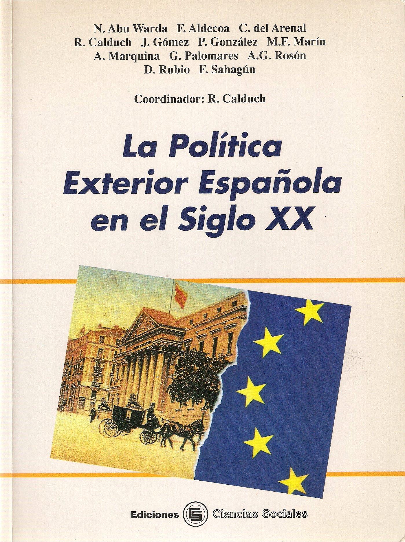 La política exterior española en el siglo XX: Amazon.es: Calduch ...