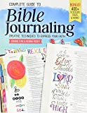 Complete Guide to Bible Journaling: Creative Techniques to Express Your Faith (Including 270 Full-Color Stickers, 150 Designs on Perforated Pages, 60 Designs on Translucent Sheets of Vellum)