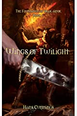 Wings of Twilight: The Foundation of Drak-Anor, Book I Kindle Edition