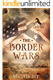 The Border Wars, a Prequel Novelette: To They Also Were Legends Serial