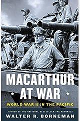 MacArthur at War: World War II in the Pacific Kindle Edition