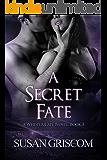 A Secret Fate: An Adult, Supernatural Romance. (A Sexy Teleporting Private Investigator) (Whisper Cape Book 3)
