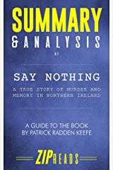 Summary & Analysis of Say Nothing: A True Story of Murder and Memory in Northern Ireland | A Guide to the Book by Patrick Radden Keefe Kindle Edition