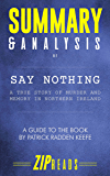 Summary & Analysis of Say Nothing: A True Story of Murder and Memory in Northern Ireland | A Guide to the Book by…