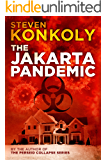 The Jakarta Pandemic: A Pandemic Thriller (The Perseid Collapse Book 0)