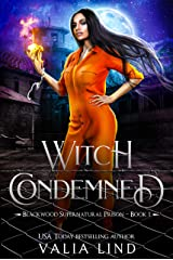 Witch Condemned (Blackwood Supernatural Prison Book 1) Kindle Edition