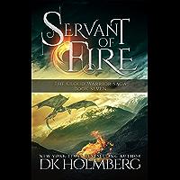 Servant of Fire: An Elemental Warrior Series (The Cloud Warrior Saga Book 7) (English Edition)