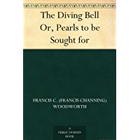 The Diving Bell Or, Pearls to be Sought for (English Edition)