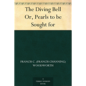 The Diving Bell Or, Pearls to be Sought for