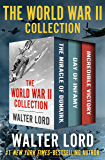 The World War II Collection: The Miracle of Dunkirk, Day of Infamy, and Incredible Victory