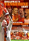 Holloway's Tangerine Army - Blackpool FC Season Review 2009/10 [DVD]