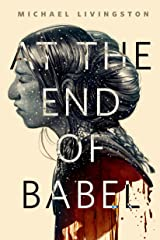 At the End of Babel: A Tor.Com Original Kindle Edition
