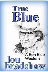 True Blue (Ben Blue Book 12) Kindle Edition