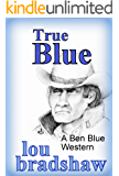 True Blue (Ben Blue Book 12)
