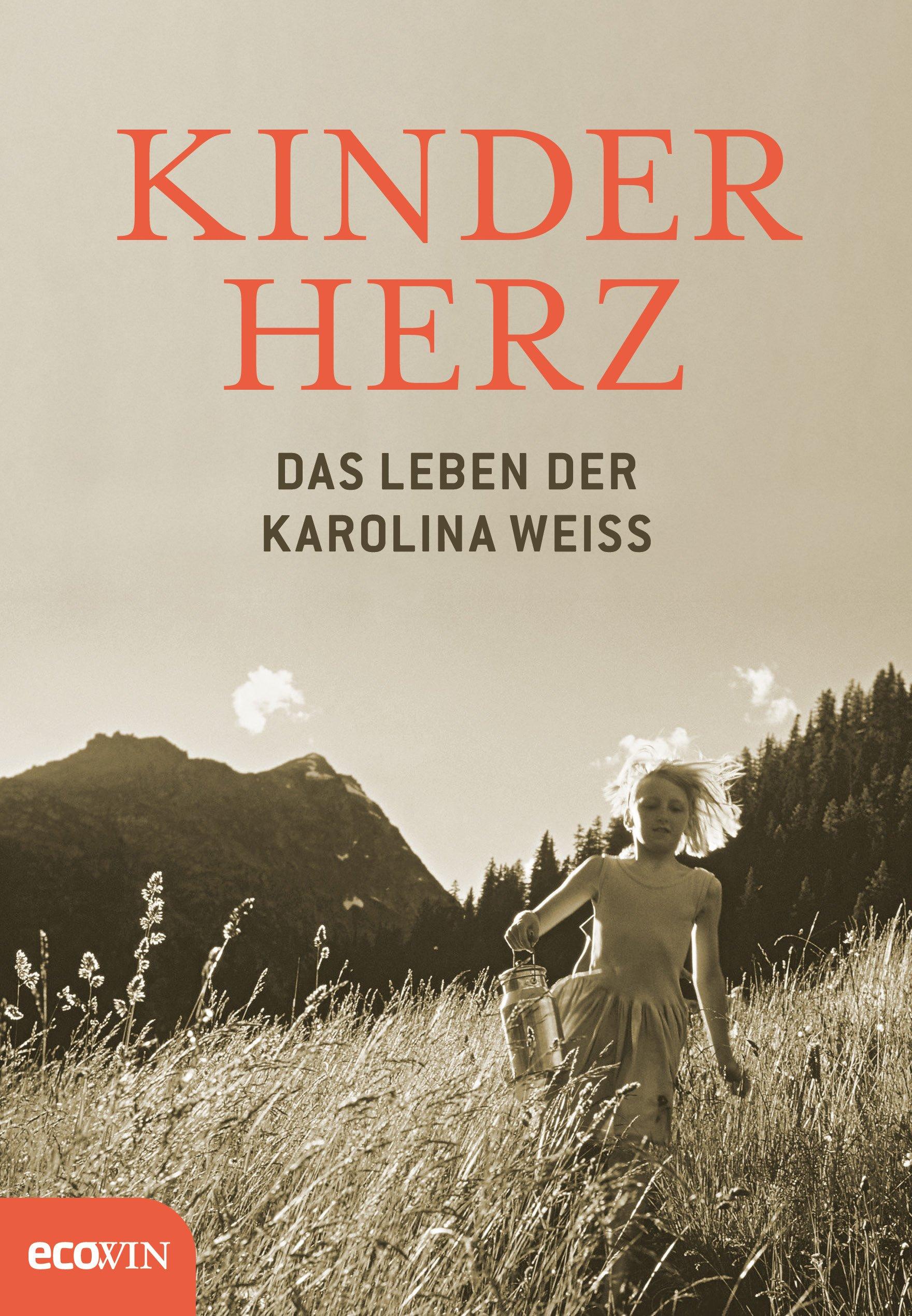 Kinderherz: Das Leben der Karolina Weiss