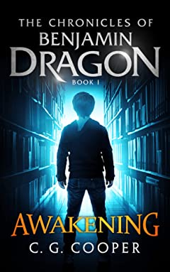 Benjamin Dragon - Awakening (The Chronicles of Benjamin Dragon Book 1)