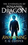 Benjamin Dragon - Awakening (The Chronicles of Benjamin Dragon Book 1)
