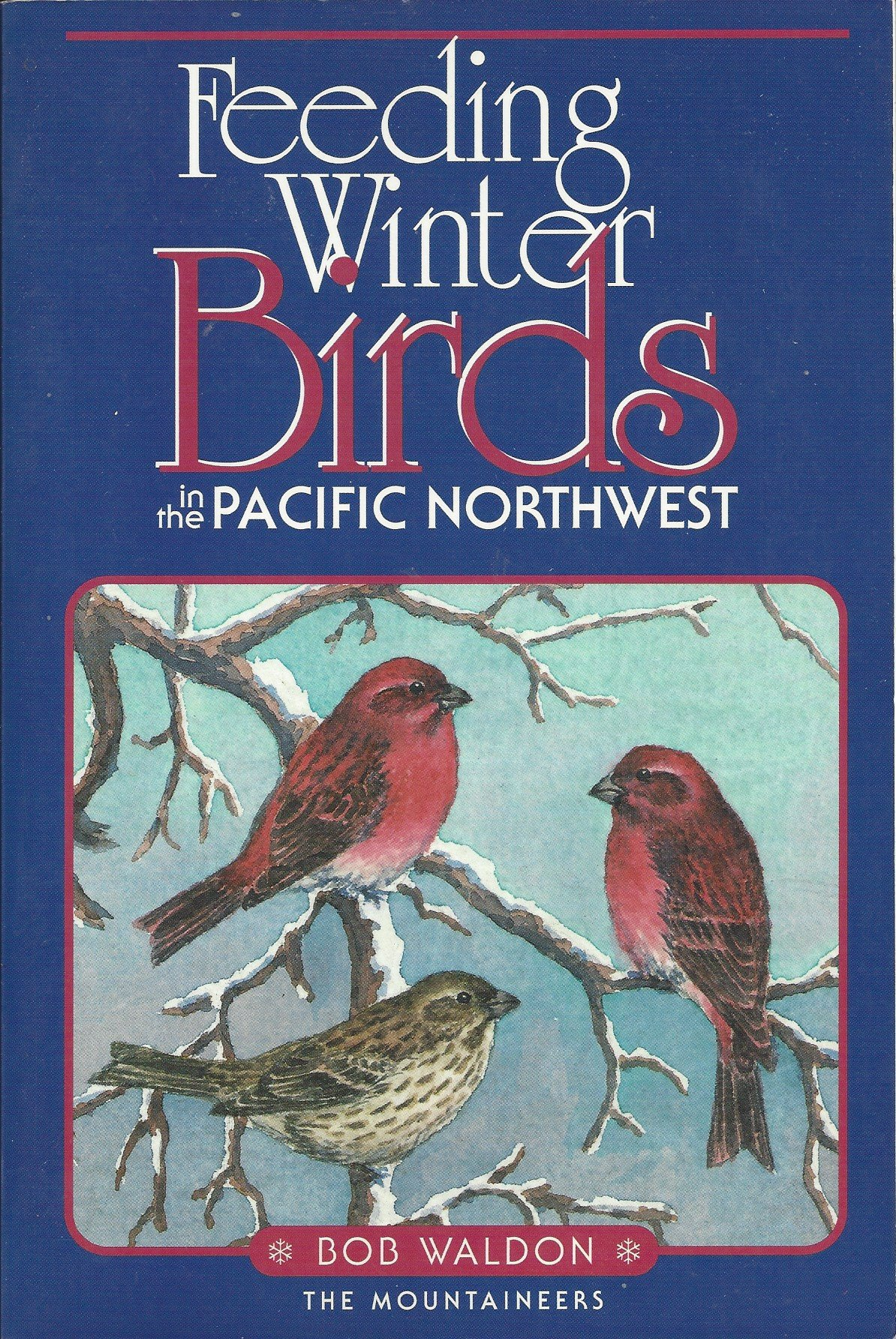 feeding winter birds in the pacific northwest robert waldon