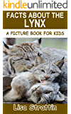 Facts About the Lynx (A Picture Book for Kids, Vol 278)