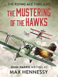 The Mustering of the Hawks (Flying Ace Thrillers Book 1)