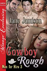 Cowboy Rough [Men for Hire 3] (Siren Publishing Menage Everlasting) Kindle Edition